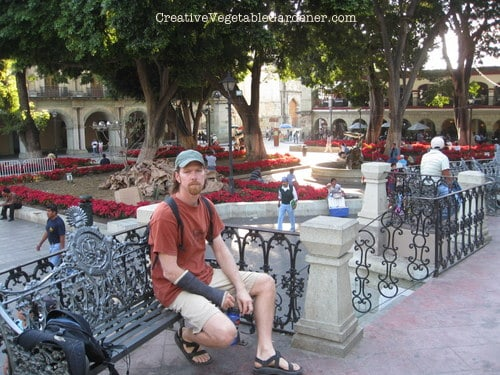 Mark, with a broken arm, hanging out in the zocalo (square) in downtown Oaxaca city.
